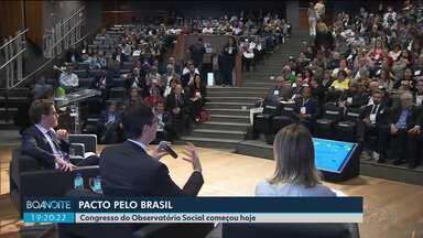 """Começa o congresso """"Pacto Pelo Brasil"""" - Palestrantes do Brasil e de outros países participam do evento."""