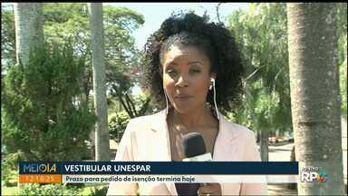 Vestibular Unespar - Termina hoje prazo pra pedido de isenção.