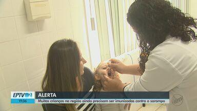 Muitas crianças na região ainda precisam ser imunizadas contra o sarampo - Campanha nacional termina nesta sexta-feira, mas algumas cidades terão 3º Dia D no sábado.