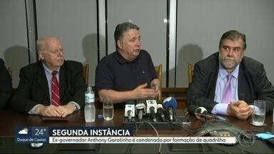 Ex-governador Anthony Garotinho é condenado em segunda instância por formação de quadrilha - Candidato a governo do estado, ele pode se tornar inelegível. Anthony Garotinho diz que vaio recorrer.