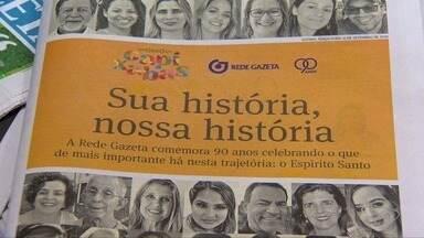 Jornal A Gazeta traz caderno especial sobre a história dos 90 anos da empresa no ES - Rede Gazeta comemora 90 anos neste 11 de setembro.