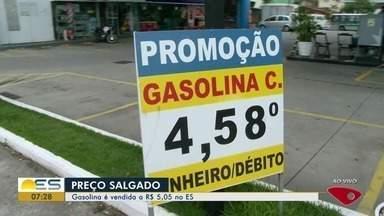 Gasolina sobe e já é vendida a R$ 5,05 no Espírito Santo - Produto pode ficar mais caro com reajuste da Petrobras nas refinarias.