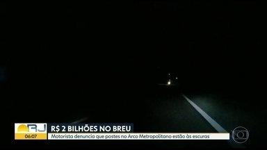 Motorista denuncia breu no Arco Metropolitano - Flagrante de postes apagados foi feito na noite deste domingo (16).