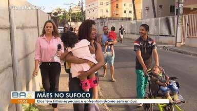 Mães com filhos especiais enfrentam dificuldades de utilizar os ônibus em Salvador - Eles reclamam da demora nos pontos de ônibus e da distância do local.