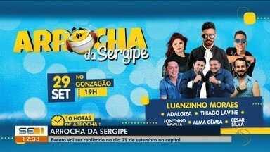 'Arrocha da Sergipe' acontece no próximo dia 29 de setembro - Serão mais de 10 horas de arrocha.