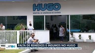 Denúncias relatam falta de insumos e remédios no Hugo, em Goiânia - Representantes do Ministério do Trabalho e do Conselho de Farmácia visitaram o local.