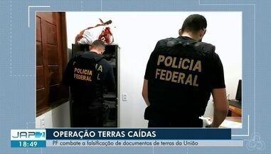PF cumpre três mandados de prisão em operação para combater esquema de grilagem no AP - Operação 'Terras Caídas' também cumpre cinco mandados de busca e apreensão em Macapá e Porto Velho. Grupo atuava no estado desde 2015
