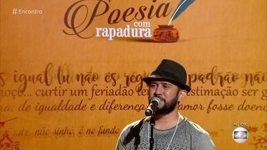 Bráulio Bessa declama cordel sobre a valorização da vida - Confira o 'Poesia com Rapadura' desta sexta!