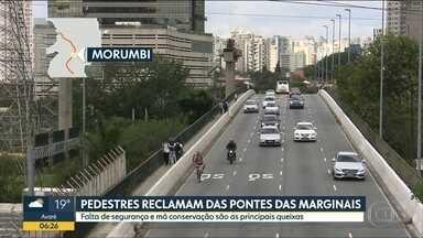 Pedestres reclamam de pontes das marginais - Falta de segurança e má conservação são as principais queixas.