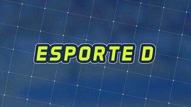 Assista à íntegra do Esporte D desta segunda-feira, 24/09 - Programa exibido em 24/09/18.