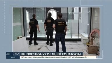 PF investiga vice da Guiné Equatorial que estava com mais de US$ 2 milhões em mala - O vice-presidente da Guiné Equatorial está na mira da Polícia Federal. Ele é suspeito de lavar dinheiro em São Paulo. Nesta quarta-feira, os agentes foram até o apartamento que ele comprou nos Jardins, há 10 anos.