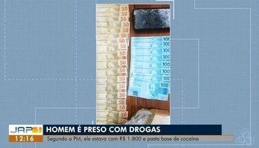 Homem é preso com R$ 1,8 mil e 500 gramas de pasta base de cocaína em Macapá, no AP - Prisão aconteceu no bairro Cidade Nova. Ele já teve passagens por tráfico de drogas e porte ilegal de arma, informou a PM