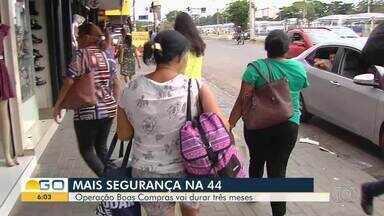 Avenida 44 tem segurança reforçada para comprar de fim de ano, em Goiânia - Veja como foi o primeiro dia de operação.