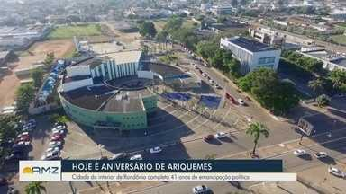 Ariquemes completa 41 anos de emancipação política - Município tem a terceira maior população de Rondônia.