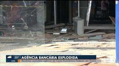 Bandidos explodem agencia bancaria em timon - Bandidos explodem agencia bancaria em Timon