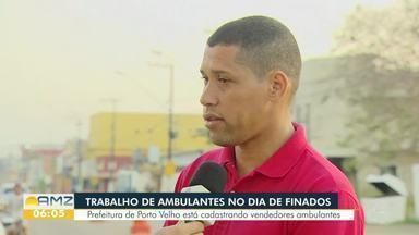 Em Porto Velho, prefeitura faz cadastro de vendedores ambulantes para o Dia de Finados - Interessados devem fazer cadastro na Semusb