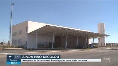 Operação do Aeroporto de Correia Pinto esbarra na burocracia; obras estão quase concluídas - Operação do Aeroporto de Correia Pinto esbarra na burocracia; obras estão quase concluídas