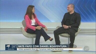 EPTV 1 entrevista ator e cantor Daniel Boaventura - Artista se apresenta em Campinas neste fim de semana.