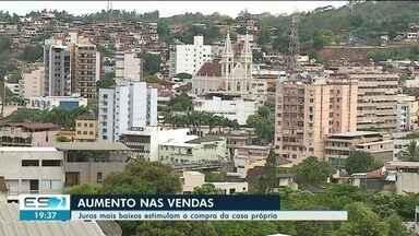 Juros mais baixos estimulam a compra da casa própria no Sul do ES - Mais pessoas estão buscando financiamentos.