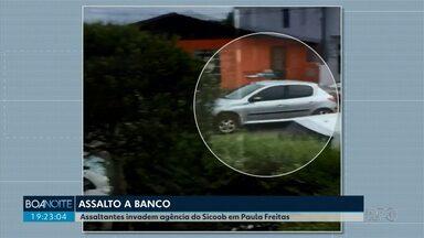Agência bancária é assaltada em Paula Freitas - Os assaltantes fugiram com dinheiro. A quantia não foi informada.