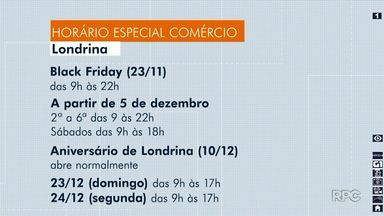 Comércio de Londrina terá horário especial para o fim de ano - Dia 23 de novembro será a Black Friday, as lojas ficarão abertas até às 22h. No dia 10 de dezembro, aniversário da cidade, as lojas estarão abertas. Veja também a decoração para o Natal na cidade, algumas empresas já começaram a expor enfeites.