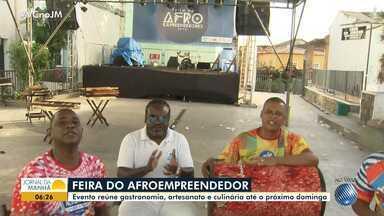 Feira do Afroempreendedor é realizada no Centro Histórico de Salvador - Evento reúne música, gastronomia, culinária, artesanato e outros serviços oferecidos por empreendedores negros.