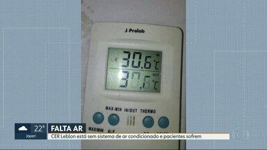 Pacientes da CER do Leblon sofrem sem ar condicionado - Prefeitura disse que está cobrando conserto do sistema de ar condicionado da Organização Social que administra o CEr. Mas os repasses da prefeitura para a OS estão atrasados.
