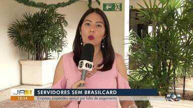Funcionários públicos questionam bloqueio de cartão BrasilCard - Funcionários públicos questionam bloqueio de cartão BrasilCard