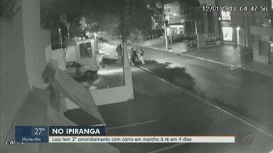 Em três meses, Ribeirão Preto registra 12 furtos com carros em marcha à ré - Em quatro dias, loja foi invadia duas vezes no bairro Ipiranga.
