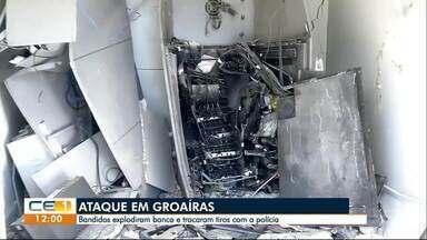 Bandidos explodem banco em Groaíras e trocam tiros com a polícia - Confira outras informações no g1.com.br/ce