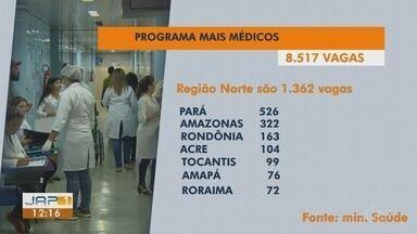 Ministério da Saúde lança edital para o Mais Médicos com 76 vagas para o Amapá - Programa pretende cobrir vagas deixadas pela saída dos profissionais de Cuba. Salário ultrapassa os R$ 10 mil.