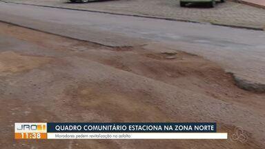 Quadro comunitário estaciona na zona norte da capital - Moradores pedem por revitalização do asfalto.
