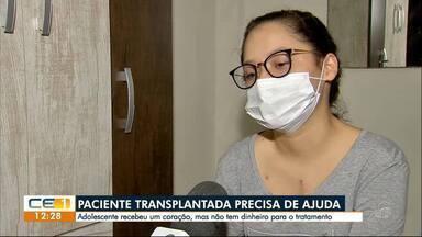 Adolescente faz transplante de coração, mas não tem condições de fazer o tratamento - Confira outras informações no g1.com.br/ce