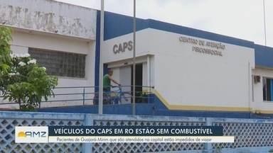 Veículos do Caps em RO estão sem combustível - Mais de 100 pacientes são atendidos por mês no local.