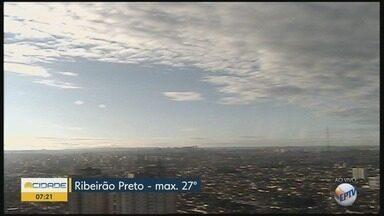Confira a previsão do tempo para esta segunda-feira (26) em Ribeirão Preto - Temperatura pode chegar a 27ºC durante a tarde.