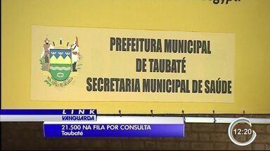 Taubaté aposta em mutirões para diminuir espera por consulta na rede pública - Cidade tem mais de 20 mil pessoas nesta situação.