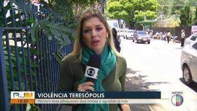 Homem teria esfaqueado dois irmãos e agredido a mãe em Teresópolis, no RJ - Assista a seguir