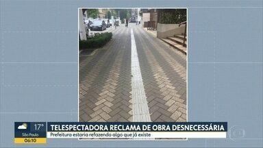 Telespectadora reclama de obra na Vila Clementino - Prefeitura afirma que são melhorias para acessibilidade na região de hospitais