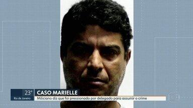 Miliciano acusado de matar Marielle diz que foi pressionado a assumir crime - Orlando de Curicica disse que foi visitado por Giniton Lages, da Divisão de Homicídios.