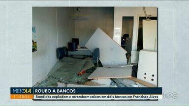 Bandidos explodem e arrombam caixas em dois bancos em Francisco Alves - A ação foi na madrugada e a polícia ainda não prendeu os criminosos.