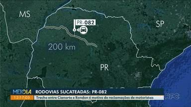 Na última reportagem da série veja como está a situação da PR-082 - Trecho entre Cianorte e Rondon é motivo de reclamações de motoristas.