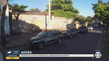 Polícia faz operação em favelas da Serra, em Belo Horizonte - Equipes foram aglomerado para cumprir mandados de prisão e busca e apreensão.