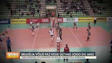 Brasília Vôlei faz último jogo do ano pela Superliga - Time da capital ocupa a nona posição da tabela e enfrenta o Fluminense no Rio de Janeiro esta noite.