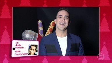 André Marques manda mensagem especial para Leandro Hassum - Vídeo show proporcionou a troca de mensagens entre os astros