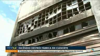 Fábrica de roupas de Cianorte fica destruída após incêndio - A fábrica funcionava no mesmo local há mais de dez anos, segundo os proprietários.