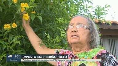 Prefeitura de Ribeirão Preto suspende desconto do IPTU Verde e moradores reclamam - A suspensão vale até 2021. Os moradores já contavam com o desconto e foram surpreendidos.