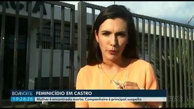 Mulher é encontrada morta em Castro - Companheira dele é o principal suspeito. Ele foi preso.