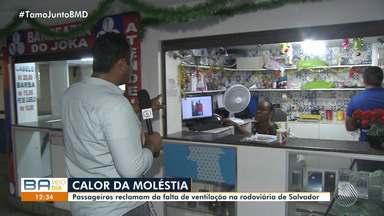 Passageiros reclamam do estado de conservação da rodoviária de Salvador - Eles reclamam da falta de ar condicionado e de ventilação no local.