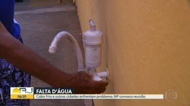 Cabo Frio e outras cidades enfrentam falta d'água - O Ministério Público convocou uma reunião para tratar do problema. Em pleno verão, com as temperaturas elevadas, moradores estão com as torneiras secas.