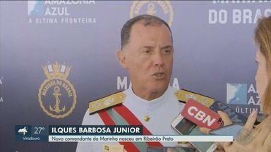 Novo Comandante da Marinha nasceu em Ribeirão Preto, SP - Almirante Ilques Barbosa Júnior tomou posse nesta quarta-feira (9), em Brasília.
